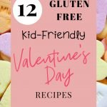 Conversation hearts candy with text reading 12 Kid-Friendly Gluten Free Valentine's Day Treats
