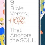 Colorful background with text reading 9 Bible Verses: Hope That Anchors the Soul