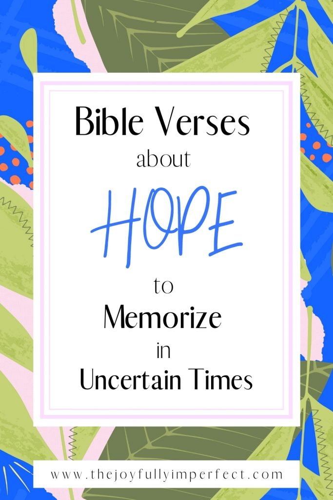 Colorful graphic with text reading Bible Verses about HOPE to Memorize in Uncertain Times