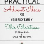 White shiplap with text reading Practical Advent Ideas for Your Busy Family This Christmas (Fun for Kids and Easy for Parents)