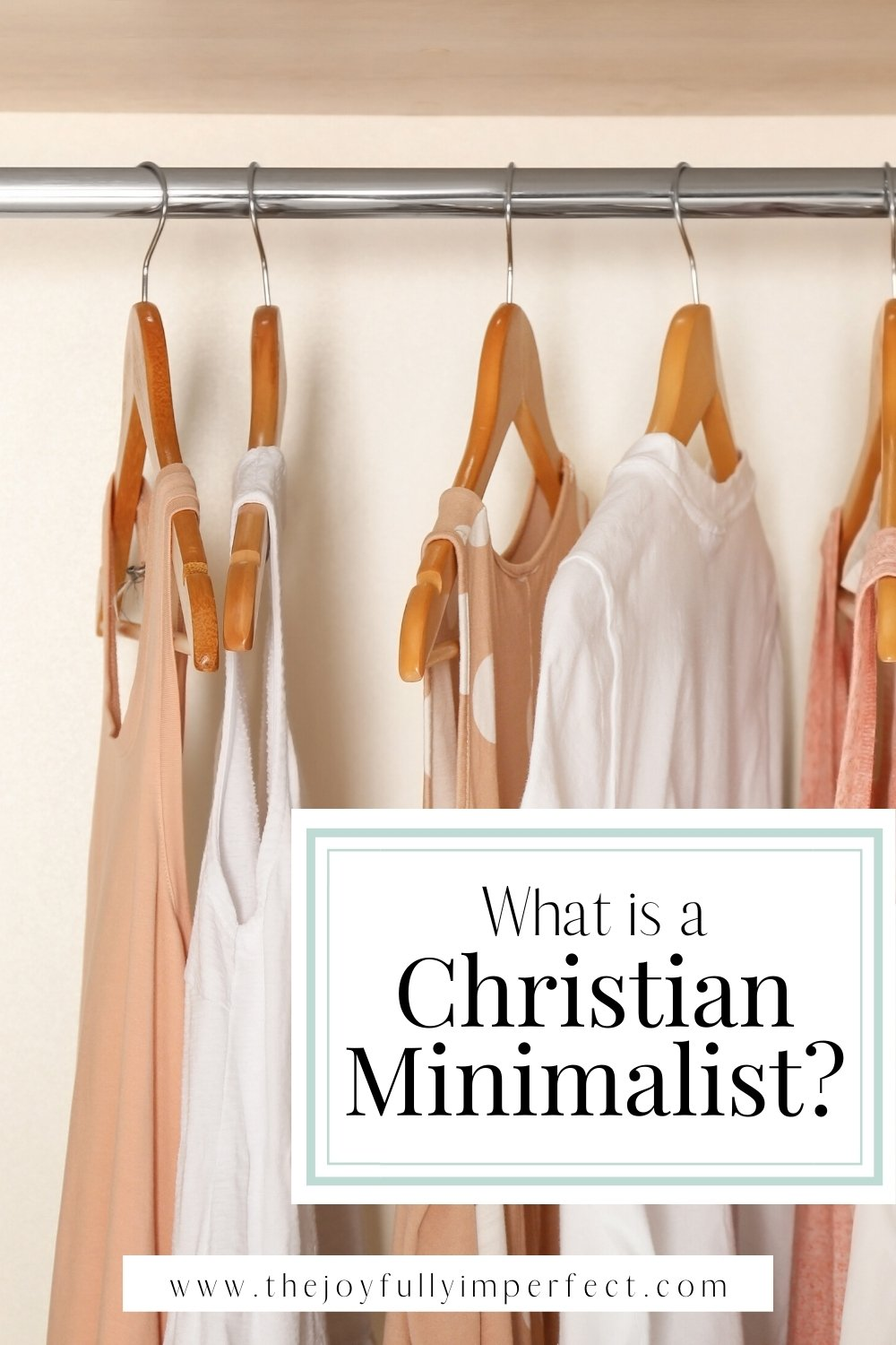 Simple clothes hanging in a closet for post What is a Christian Minimalist