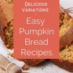 Sliced pumpkin bread for post on 5 delicious and easy pumpkin bread recipes